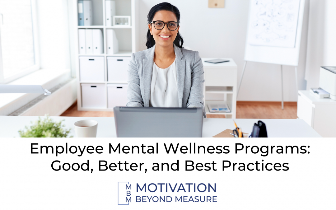 Employee Mental Wellness Programs:  Good, Better, and Best Practices