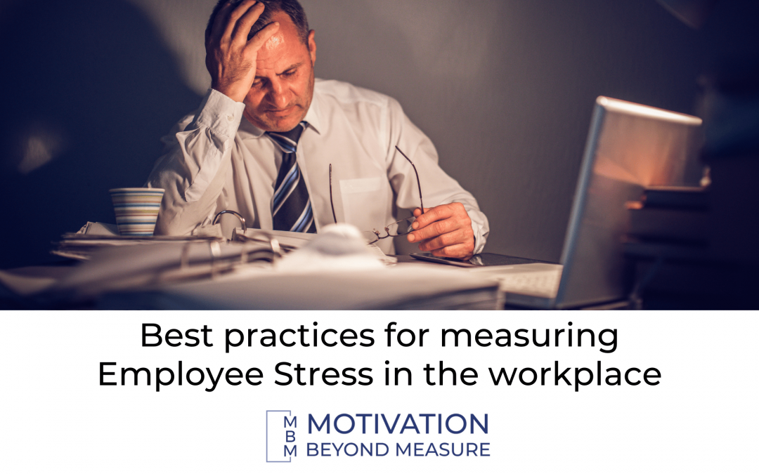 Best Practices for Measuring Employee Stress in the Workplace