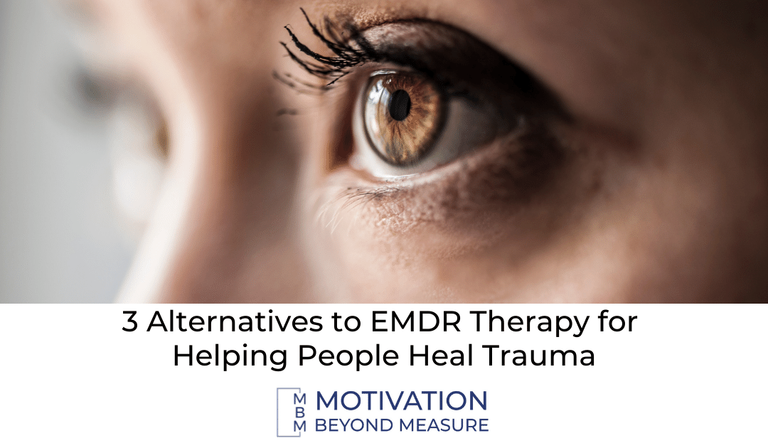 3 Alternatives to EMDR Therapy for Helping People Heal Trauma
